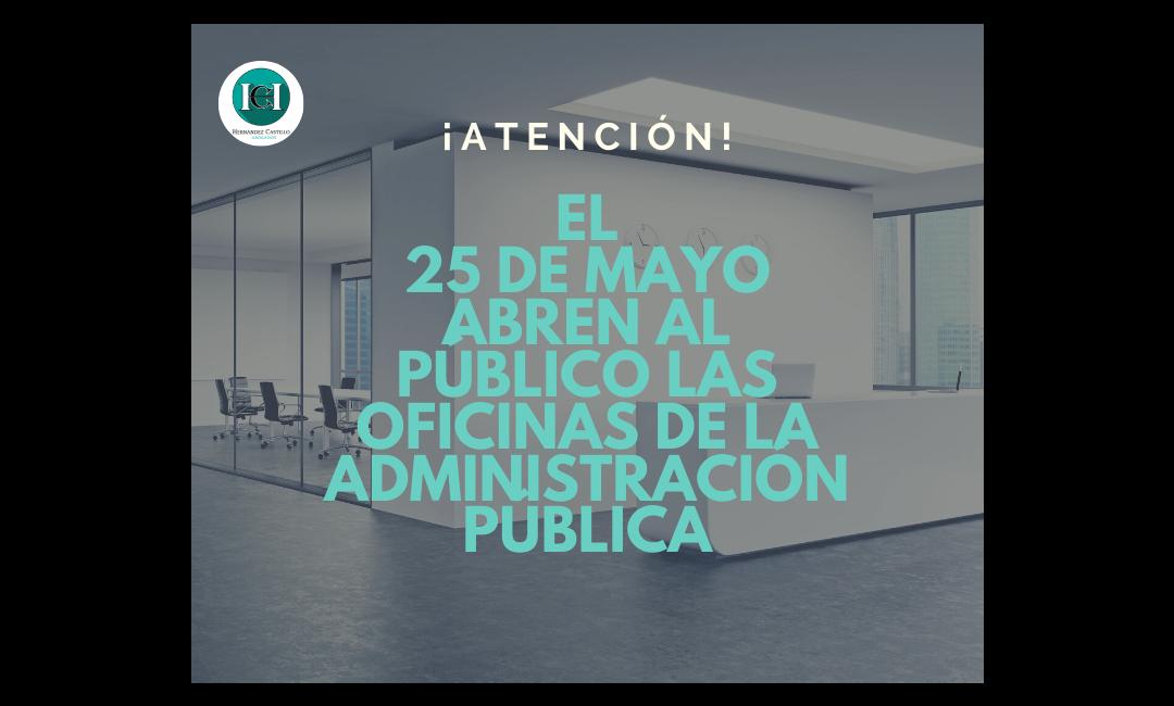 EL 25 DE MAYO ABREN AL PÚBLICO LAS OFICINAS DE LA ADMINISTRACIÓN PÚBLICA