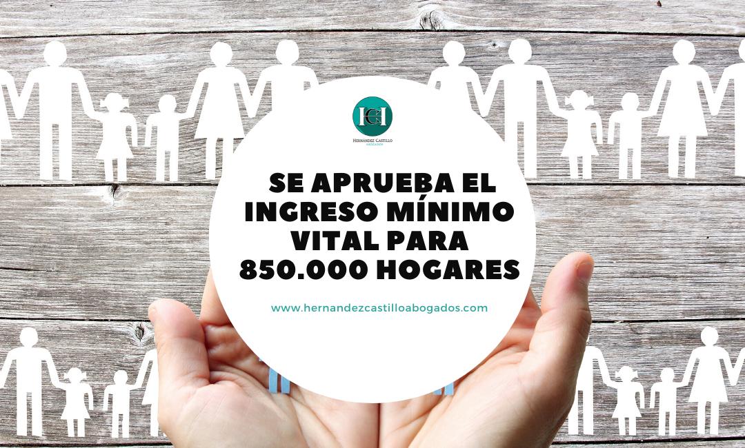 EL GOBIERNO APRUEBA EL INGRESO MÍNIMO VITAL PARA 850.000 HOGARES
