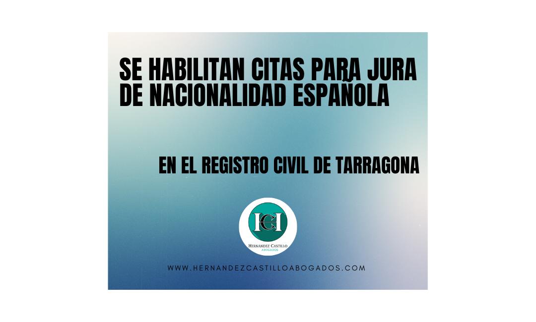 SE HABILITAN LAS CITAS PARA JURA DE NACIONALIDAD ESPAÑOLA EN EL REGISTRO CIVIL DE TARRAGONA DE FORMA TELEMÁTICA