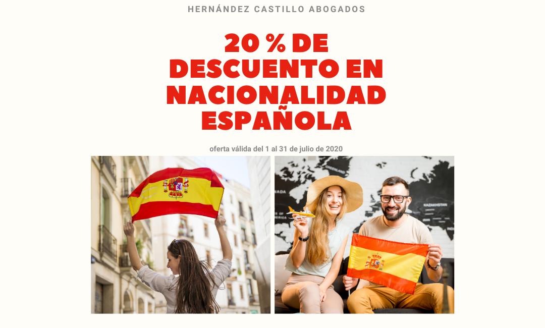 20 % DE DESCUENTO EN NACIONALIDAD ESPAÑOLA DURANTE EL MES DE JULIO